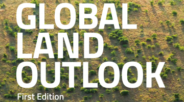 UNCCD report assesses land degradation, links land quality to human well-being